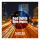 Tumblin' Dice feat. M C Schmitt Red Lights Blue Nights