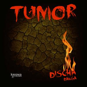 Tumor - Discha Danga (Kayowa Records)