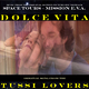 Tussi-Lovers Dolce Vita