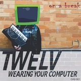 Wearing Your Computer by Twelv mp3 download