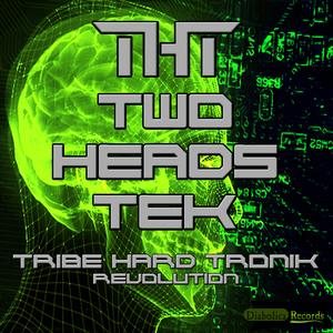 Two Heads Tek - Tribe Hard Tronik Revolution (Diabolica Records)