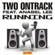 Two Ontrack Feat. Anabel Lee Running