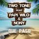 Two Tone feat. Papi Wilo & Nony - Que Paso