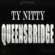 Ty Nitty Queensbridge