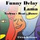 Ulrich Kritzner Funny Delay Lama - Techno -Beat - Trance