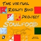 Ulrich Kritzner The Virtual Reality Band Project: Soulfood