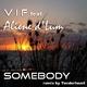 V I F feat. Aliene D' Lum Somebody