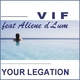 V I F feat. Aliene D' Lum Your Legation