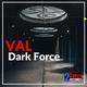 Val - Dark Force
