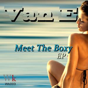 Van E - Meet the Boxy Ep (Woorptek Records)