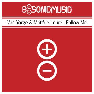 Van Yorge & Matt'de Loure - Follow Me (B-Sonic Red)