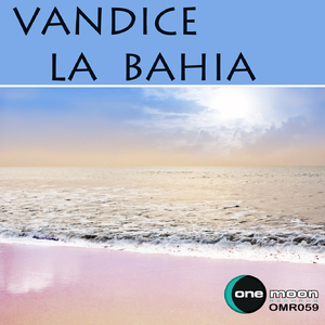 Vandice - La Bahia (OneMoon Records)