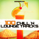 Various Artists - 100 Chill 'n Lounge Tracks