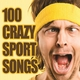 Various Artists - 100 Crazy Sport Songs