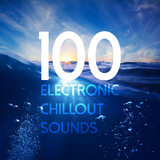 100 Electronic Chillout Sounds by Various Artists mp3 download
