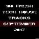 Various Artists - 100 Fresh Tech House Tracks September 2017