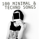 Various Artists 100 Minimal & Techno Songs