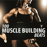 100 Muscle Building Beats by Various Artists mp3 download