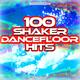 Various Artists - 100 Shaker Dancefloor Hits