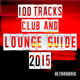 Various Artists - 100 Tracks Club and Lounge Guide 2015