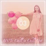 100% Chill in Chill Out, Vol. 3 by Various Artists mp3 download