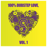 100% Dubstep Love, Vol. 1 by Various Artists mp3 download