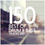 150 Best of Drum & Bass Tracks 2017 by Various Artists mp3 download