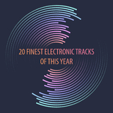 20 Finest Electronic Tracks of This Year by Various Artists mp3 download