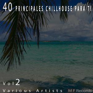 Various Artists - 40 Principales Chillhouse Para Ti, Vol. 2 (M F Records)