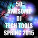 Various Artists - 50 Awesome DJ Tech Tools Spring 2015