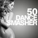 Various Artists - 50 Dance Smasher