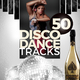 Various Artists - 50 Disco Dance Tracks