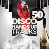 50 Disco Hands Up Tracks by Various Artists mp3 download