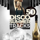 Various Artists - 50 Disco Summer Tracks