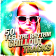 Various Artists - 50 Feel the Rhythm Chillout Tracks