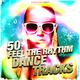 Various Artists - 50 Feel the Rhythm Dance Tracks