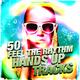 Various Artists - 50 Feel the Rhythm Hands Up Tracks
