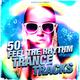 Various Artists - 50 Feel the Rhythm Trance Tracks