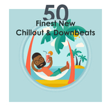 50 Finest New Chillout & Downbeats(Electronic Selection) by Various Artists mp3 download