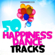 Various Artists - 50 Happiness Dance Tracks