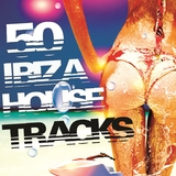 50 Ibiza House Tracks by Various Artists mp3 downloads