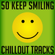 Various Artists - 50 Keep Smiling Chillout Tracks