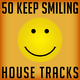 Various Artists - 50 Keep Smiling House Tracks