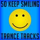 Various Artists - 50 Keep Smiling Trance Tracks