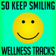 Various Artists - 50 Keep Smiling Wellness Tracks