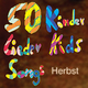 Various Artists - 50 Kinder Lieder - Kids Songs Herbst