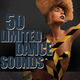 Various Artists - 50 Limited Dance Sounds