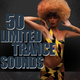 Various Artists - 50 Limited Trance Sounds
