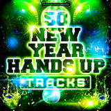 50 New Year Hands Up Tracks  by Various Artists mp3 download