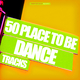 Various Artists - 50 Place to Be Dance Tracks